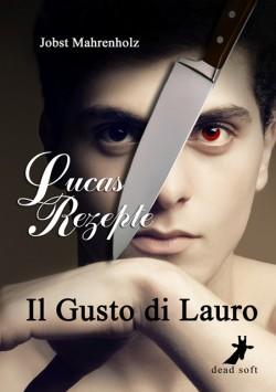 Il Gusto di Lauro - Lucas Rezepte