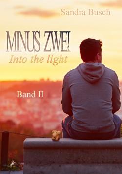 Minus zwei - Into the light