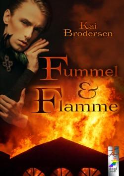 Fummel und Flamme