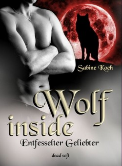 Wolf Inside - Entfesselter Geliebter