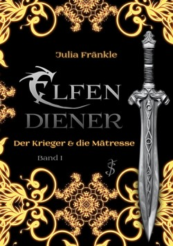 Elfendiener - Der Krieger und die Mätresse