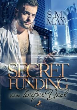 Secret Funding - ein heißer Deal