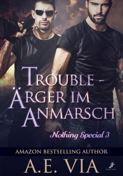 Trouble - Ärger im Anmarsch