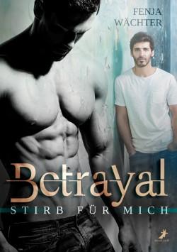 Betrayal - Stirb für mich