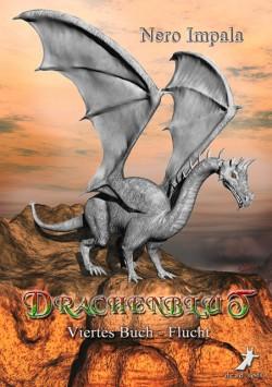Drachenblut 4. Buch - Flucht